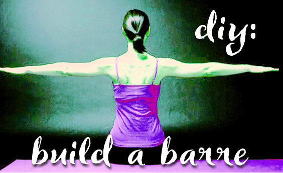 Build Your Own Barre For a Great Butt