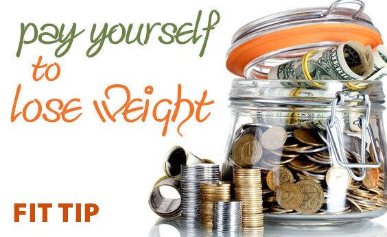 Fit Tip: Pay Yourself To Lose Weight