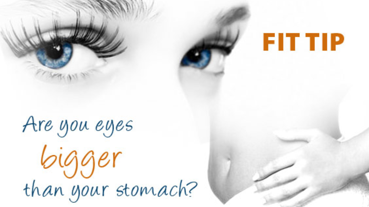 eyes and stomach