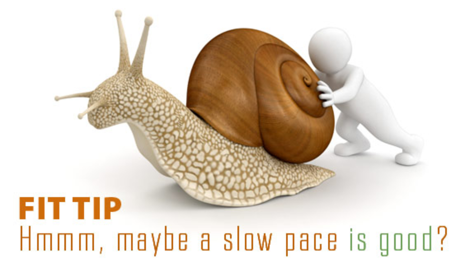 slow pace fit tip