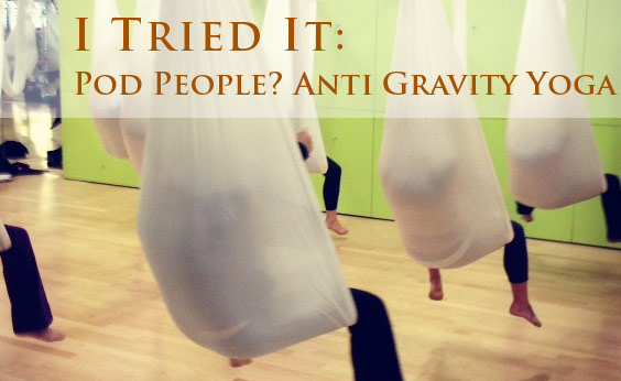 I Tried It: Anti-Gravity Yoga