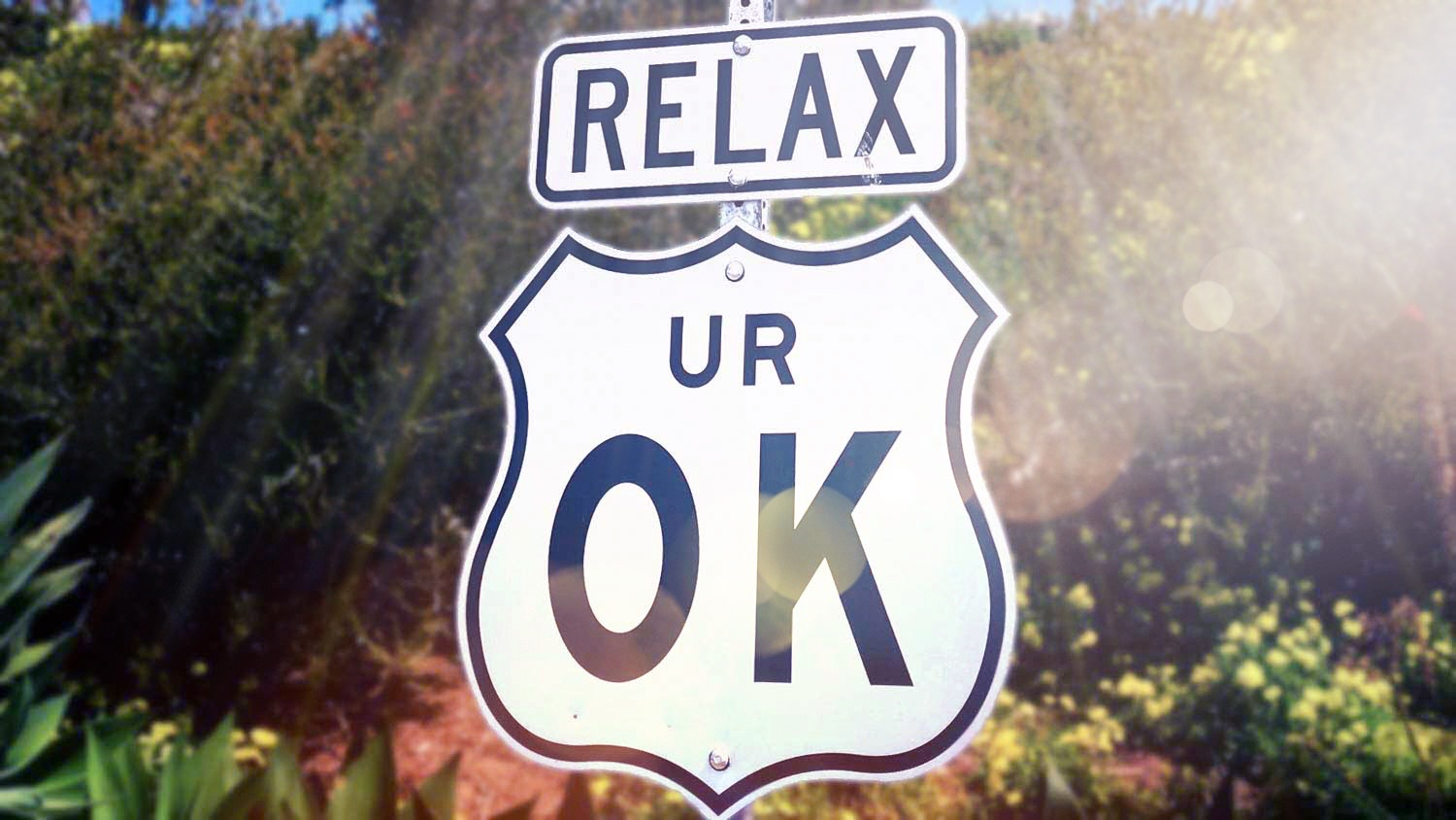 Sign saying Relax UR OK